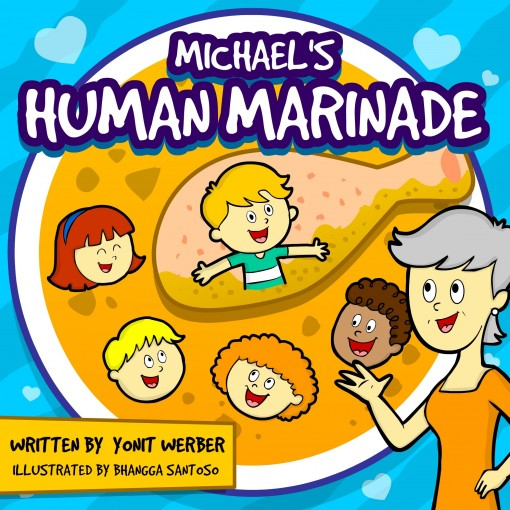 Children's Book: Michael's Human Marinade (funny bedtime story collection) by Yonit Werber