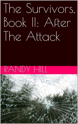 The Survivors, Book II: After The Attack by Randy Hill