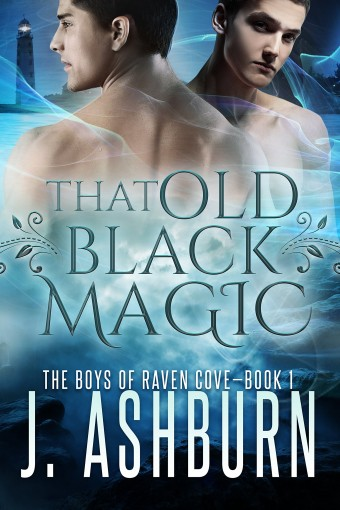 That Old Black Magic (The Boys of Raven Cove Book 1) by J. Ashburn