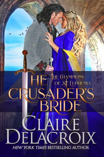 The Crusader's Bride: A Medieval Romance (The Champions of Saint Euphemia Book 1) by Claire Delacroix
