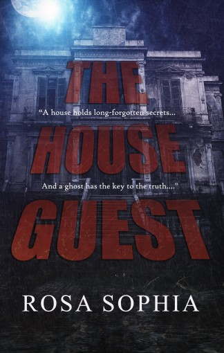 The House Guest by Rosa Sophia