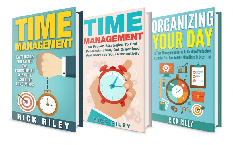 Time Management Box Set (3 in 1): Your Complete Guide To Becoming A More Productive Person And Organizing Your Day (Time Management Hacks, Getting Things Done, Goal Setting, Productivity) by Rick Riley