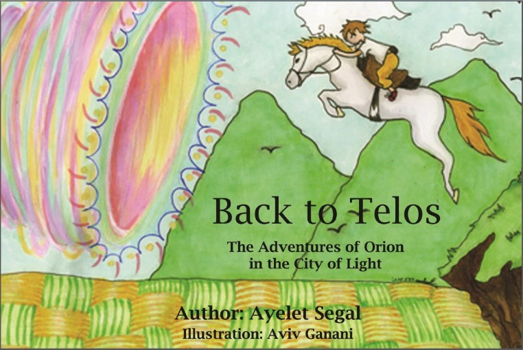 Back to Telos The Adventures of Orion in the city of light: Back to Telos The Adventures of Orion in the city of light by ayelet segal