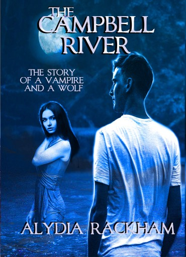 The Campbell River: The Story of a Vampire and a Wolf (Children of the Constantin Book 2) by Alydia Rackham