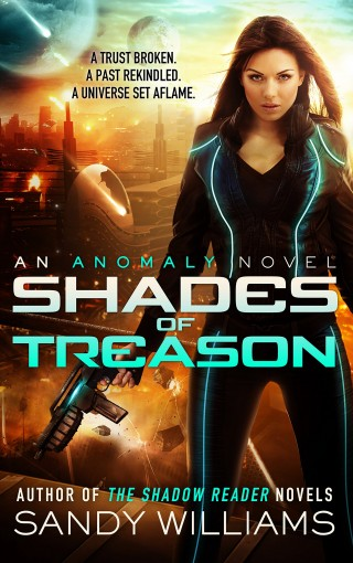 Shades of Treason: A Science Fiction Romance Adventure (An Anomaly Novel Book 1) by Sandy Williams