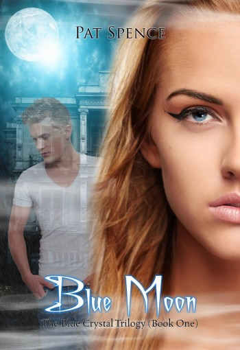 Blue Moon (The Blue Crystal Trilogy (Book One) 1) by Pat Spence