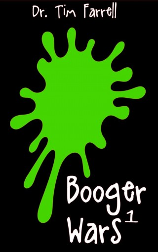 Booger Wars by Timothy Farrell