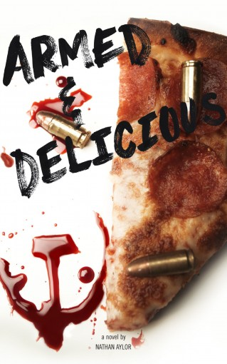 Armed & Delicious by Nathan Aylor