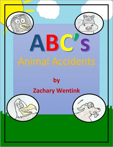 ABC's Animal Accidents by Zachary Wentink