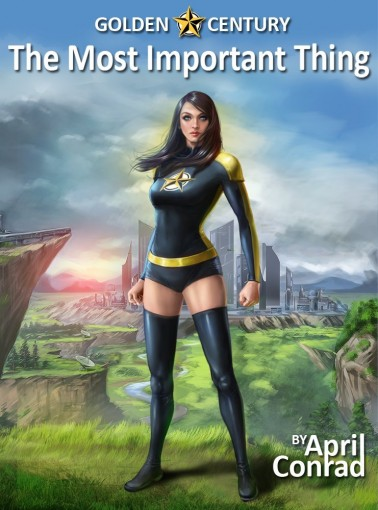 The Most Important Thing (Golden Century Book 2) by April Conrad