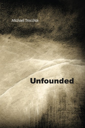 Unfounded by Michael Trocchia