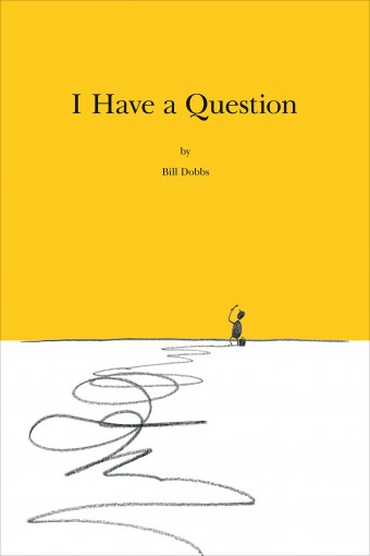 I Have a Question by Bill Dobbs