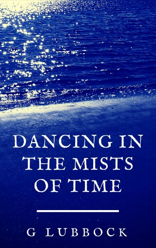Dancing in the Mists of Time by Gemma Lubbock