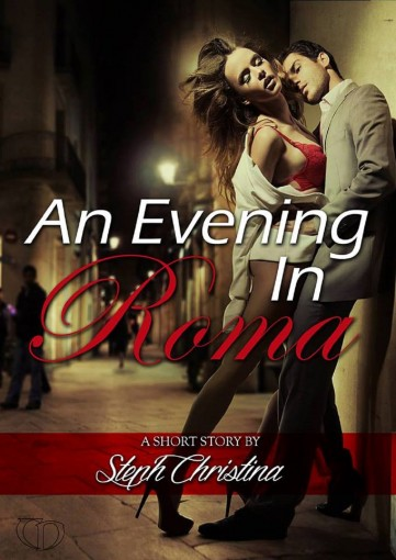An evening in Roma by Steph Christina