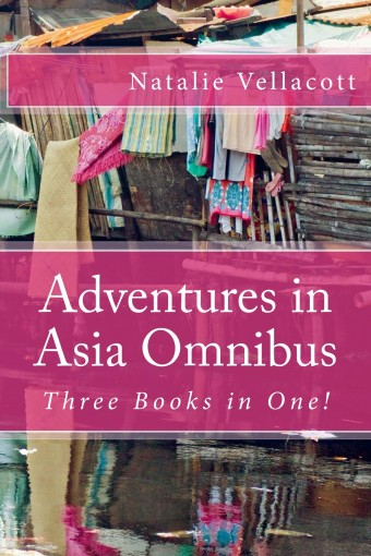Adventures in Asia Omnibus: (Missionary Stories) by Natalie Vellacott