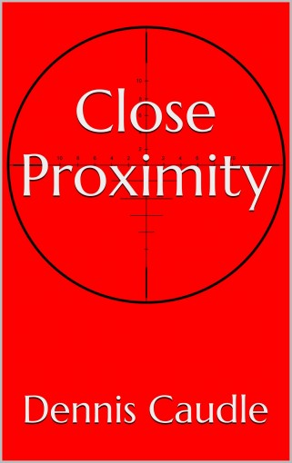 Close Proximity by Dennis Caudle