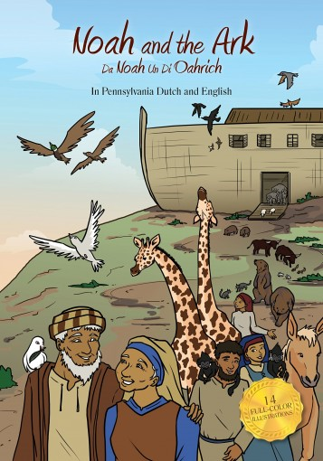 Noah and the Ark: In Pennsylvania Dutch and English by Sheila Wilkinson