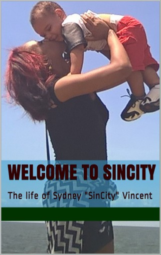 """Welcome to SinCity: The life of Sydney """"SinCity"""" Vincent by Jesus Christ"""