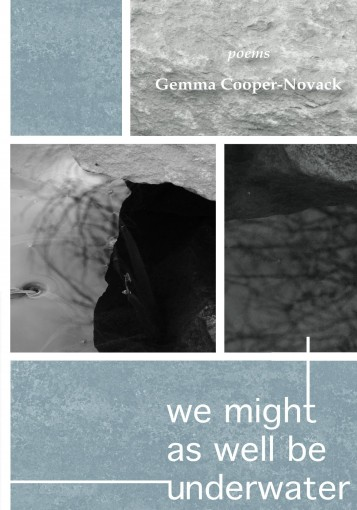 We Might As Well Be Underwater by Gemma Cooper-Novack